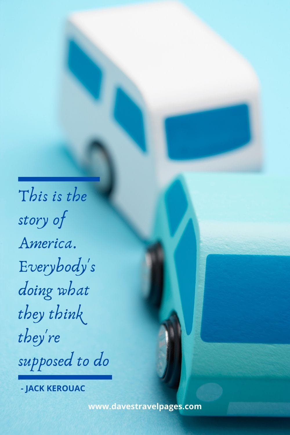 """This is the story of America. Everybody's doing what they think they're supposed to do."" - 'On The Road' Quote"