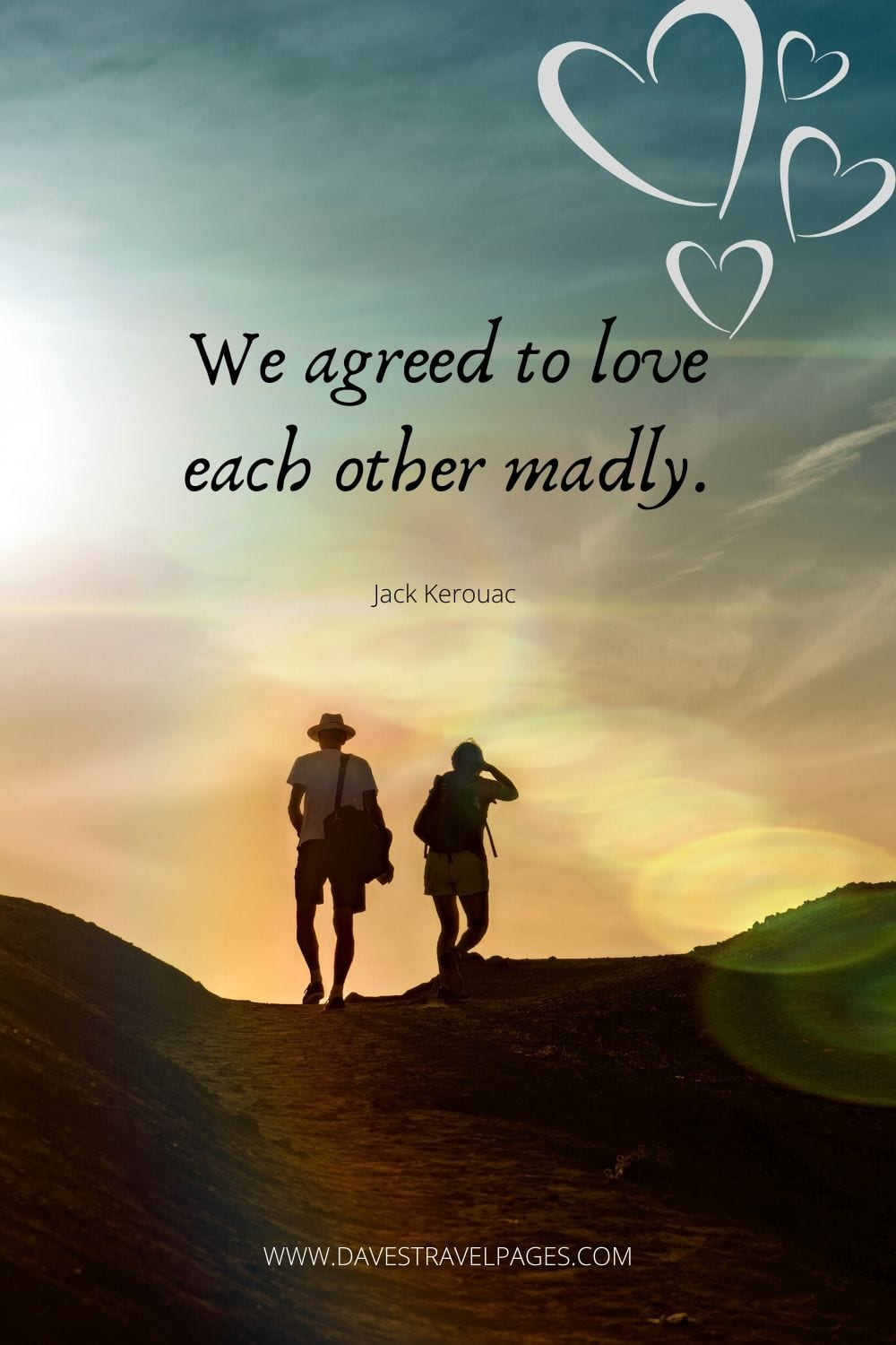 "Love Quote by Jack Kerouac: ""We agreed to love each other madly."""