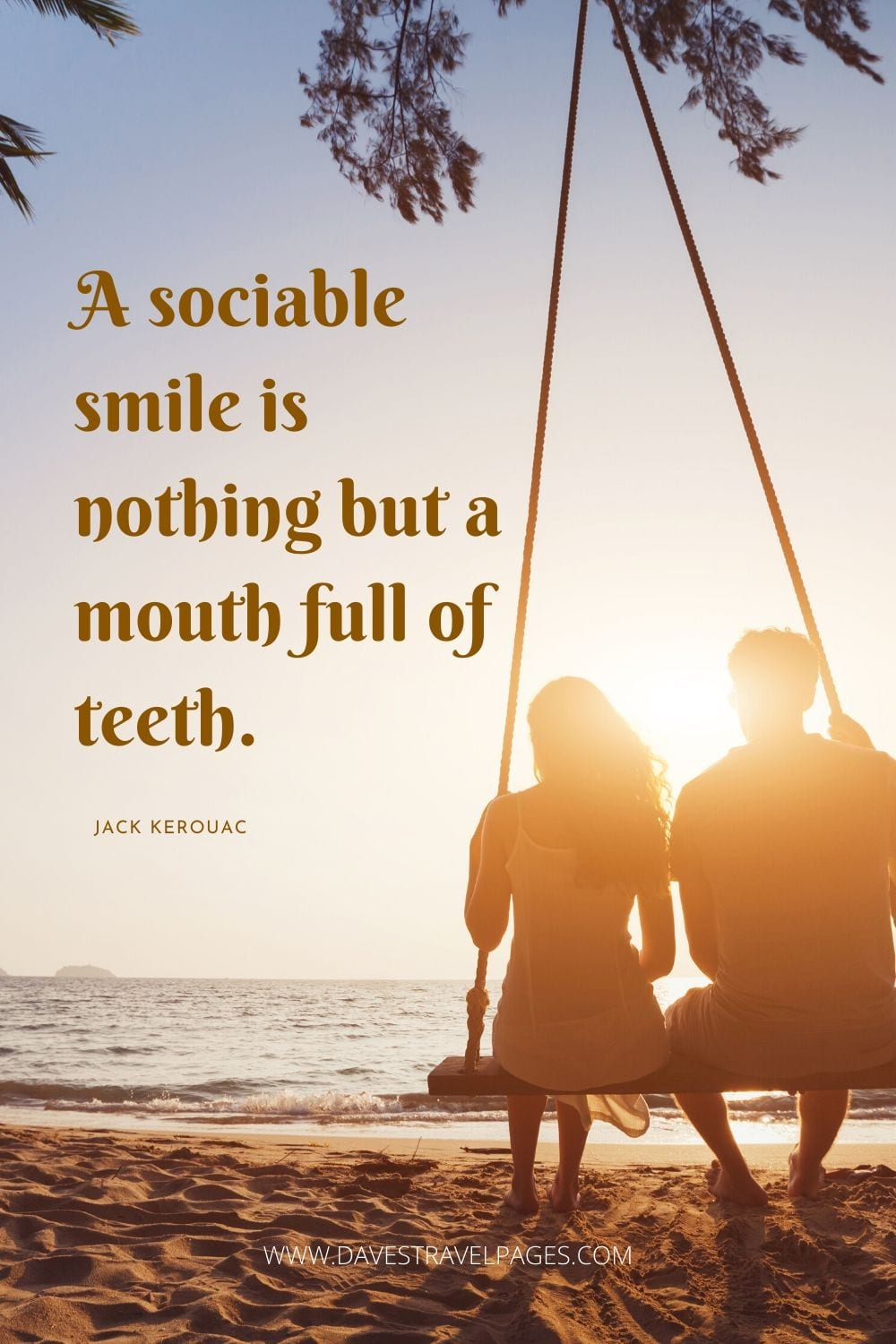 """a sociable smile is nothing but a mouth full of teeth"" - Jack Kerouac quotes"