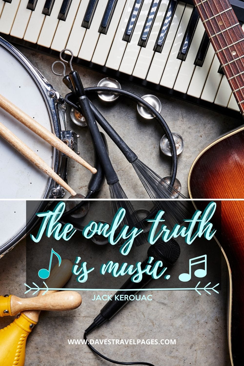 """The only truth is music."" - Jack Kerouac Famous Quote"