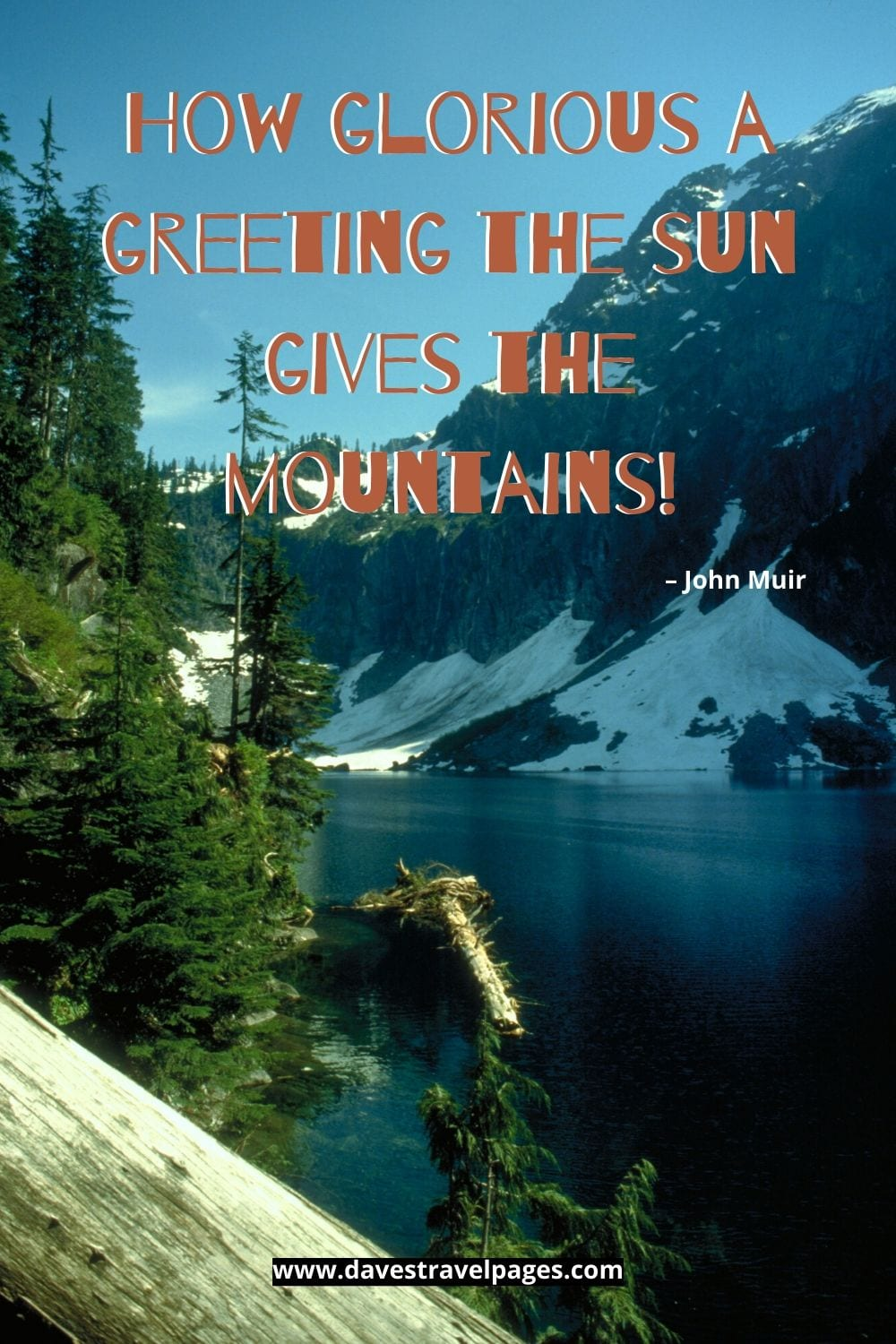 """""""How glorious a greeting the sun gives the mountains!"""" – John Muir"""