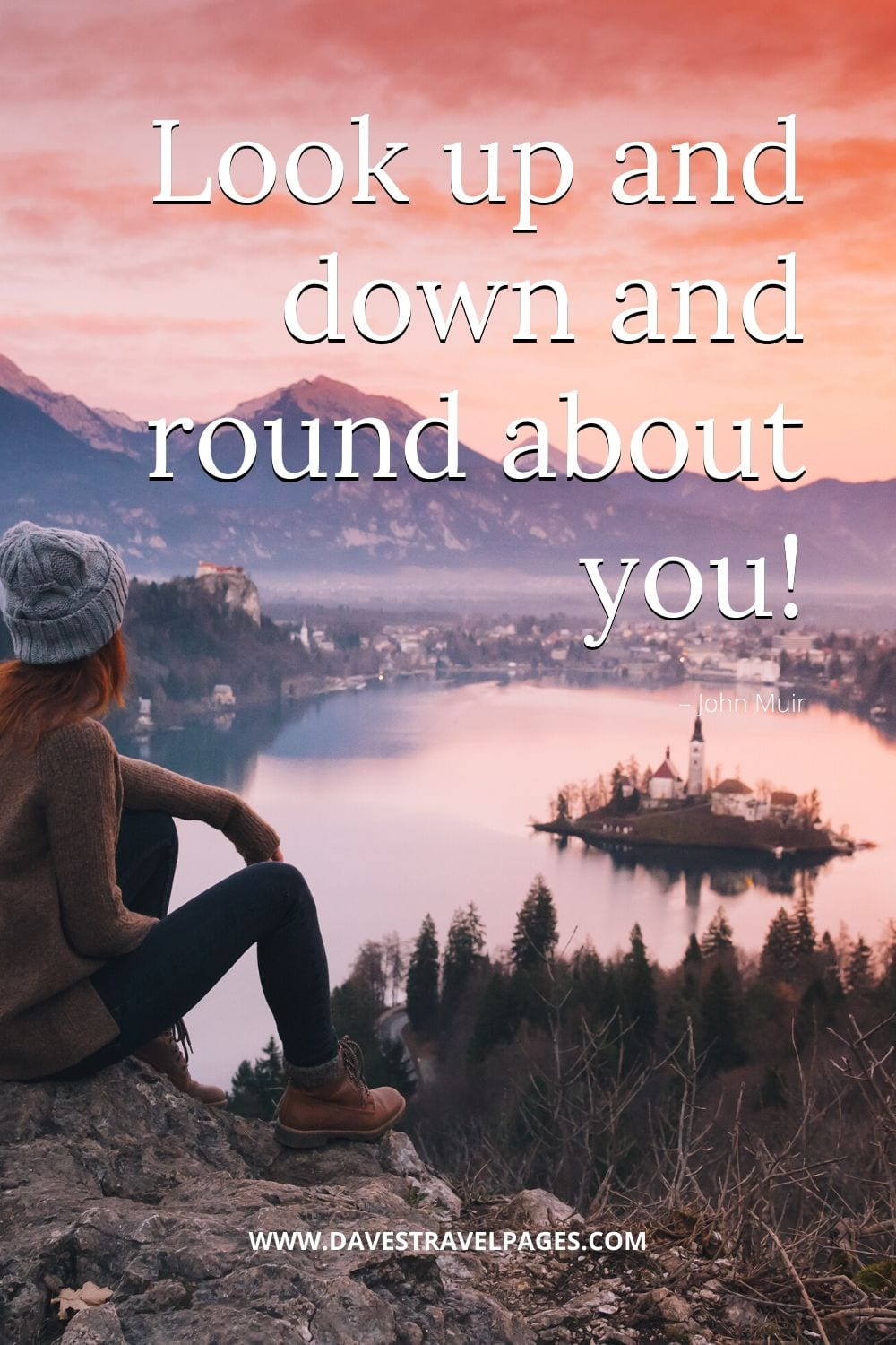 """""""Look up and down and round about you.!"""" – John Muir"""