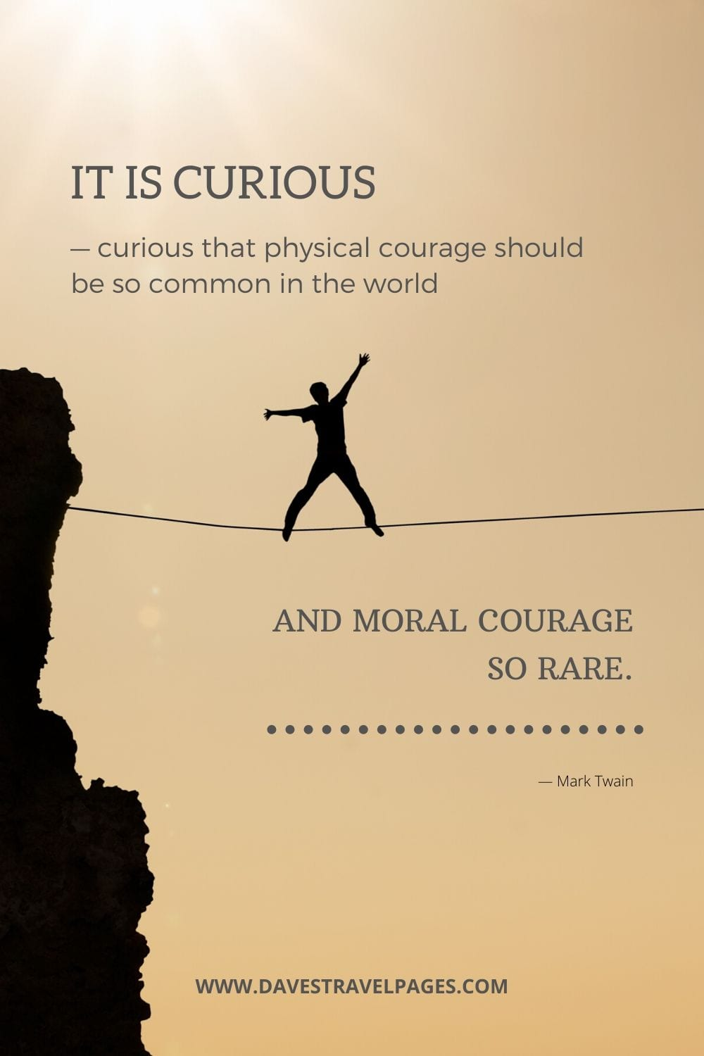 "Mark Twain Sayings: ""It is curious — curious that physical courage should be so common in the world, and moral courage so rare."""