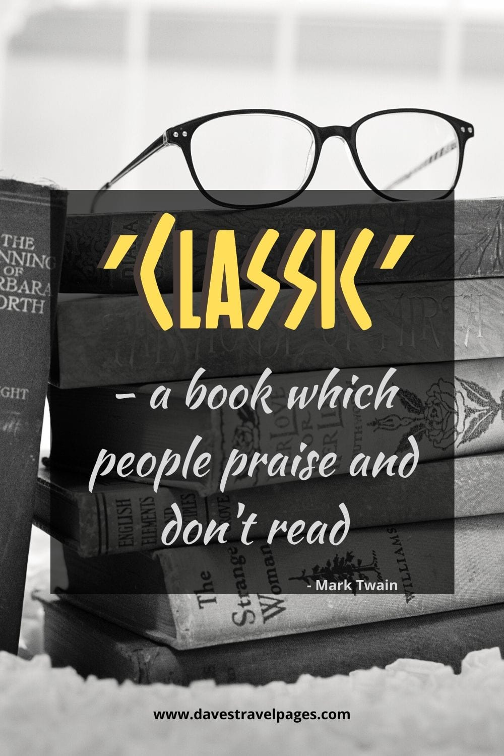 "Mark Twain Quote: ""′Classic′ - a book which people praise and don't read."""