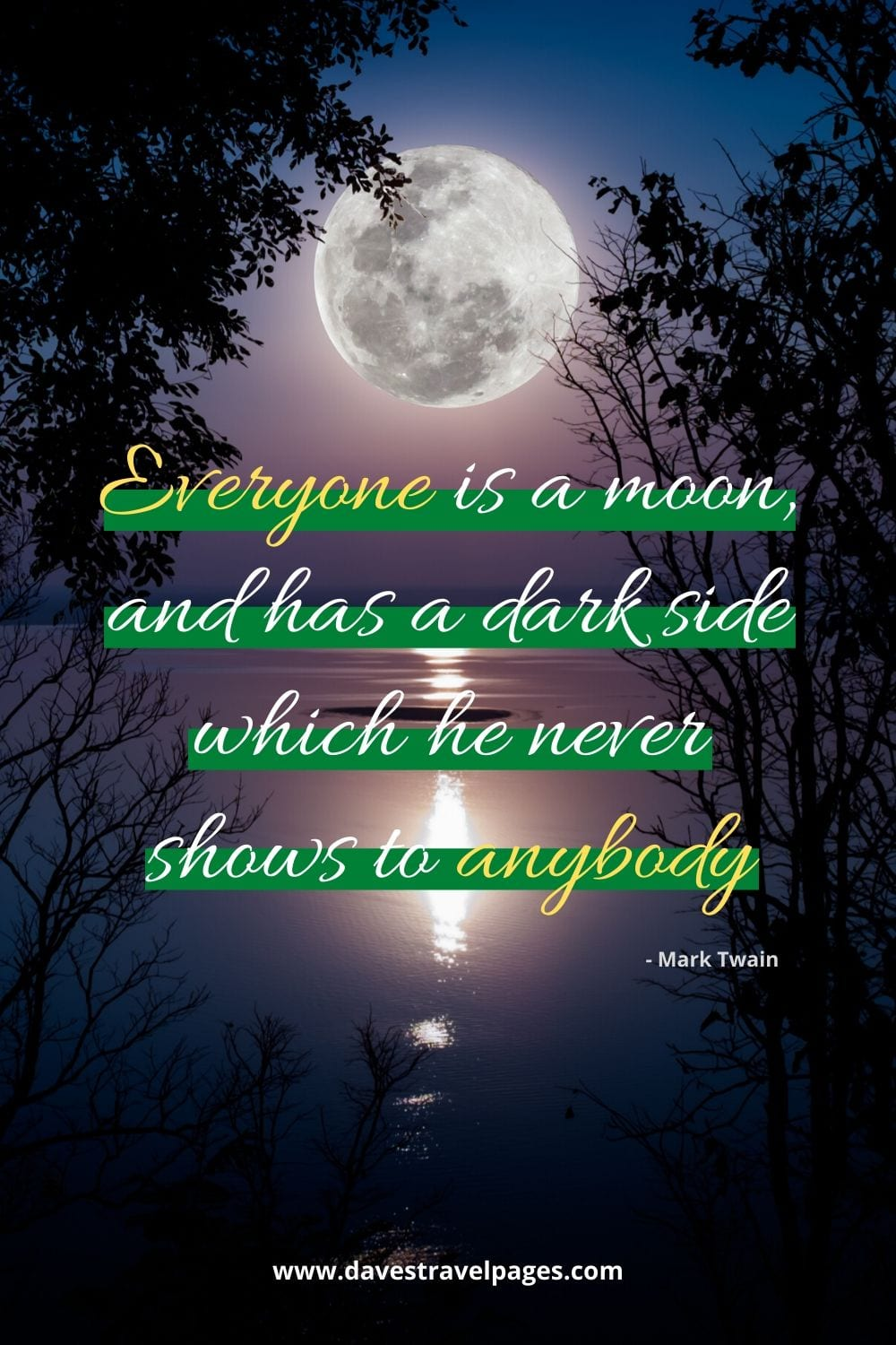 "Insightful writing by Mark Twain: ""Everyone is a moon, and has a dark side which he never shows to anybody."""