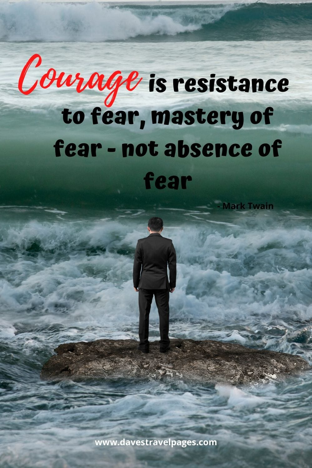 "Insiring quote by Mark Twain: ""Courage is resistance to fear, mastery of fear - not absence of fear."""