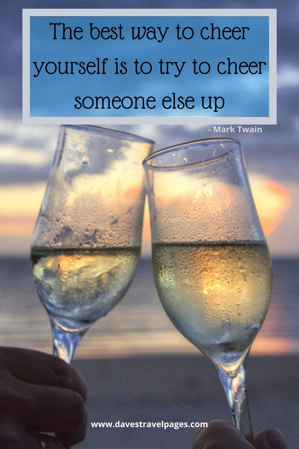 "Mark Twain Philosophical Quote - ""The best way to cheer yourself is to try to cheer someone else up."""