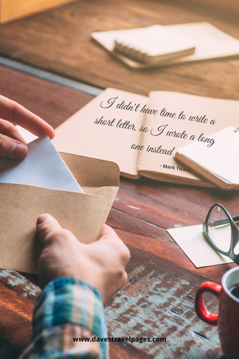 "Mark Twain Writing Quote - ""I didn't have time to write a short letter, so I wrote a long one instead."""