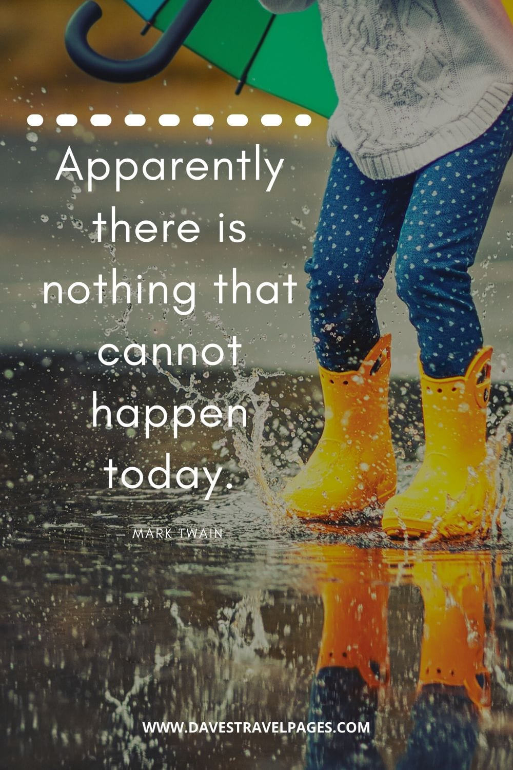 Inspiring quotes - Apparently there is nothing that cannot happen today.
