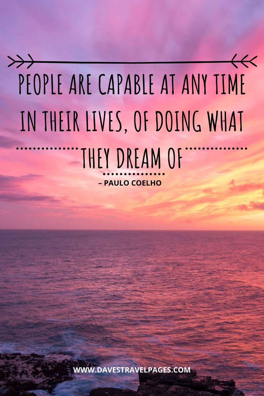"""People are capable at any time in their lives, of doing what they dream of."" – Paulo Coelho quotes and sayings"
