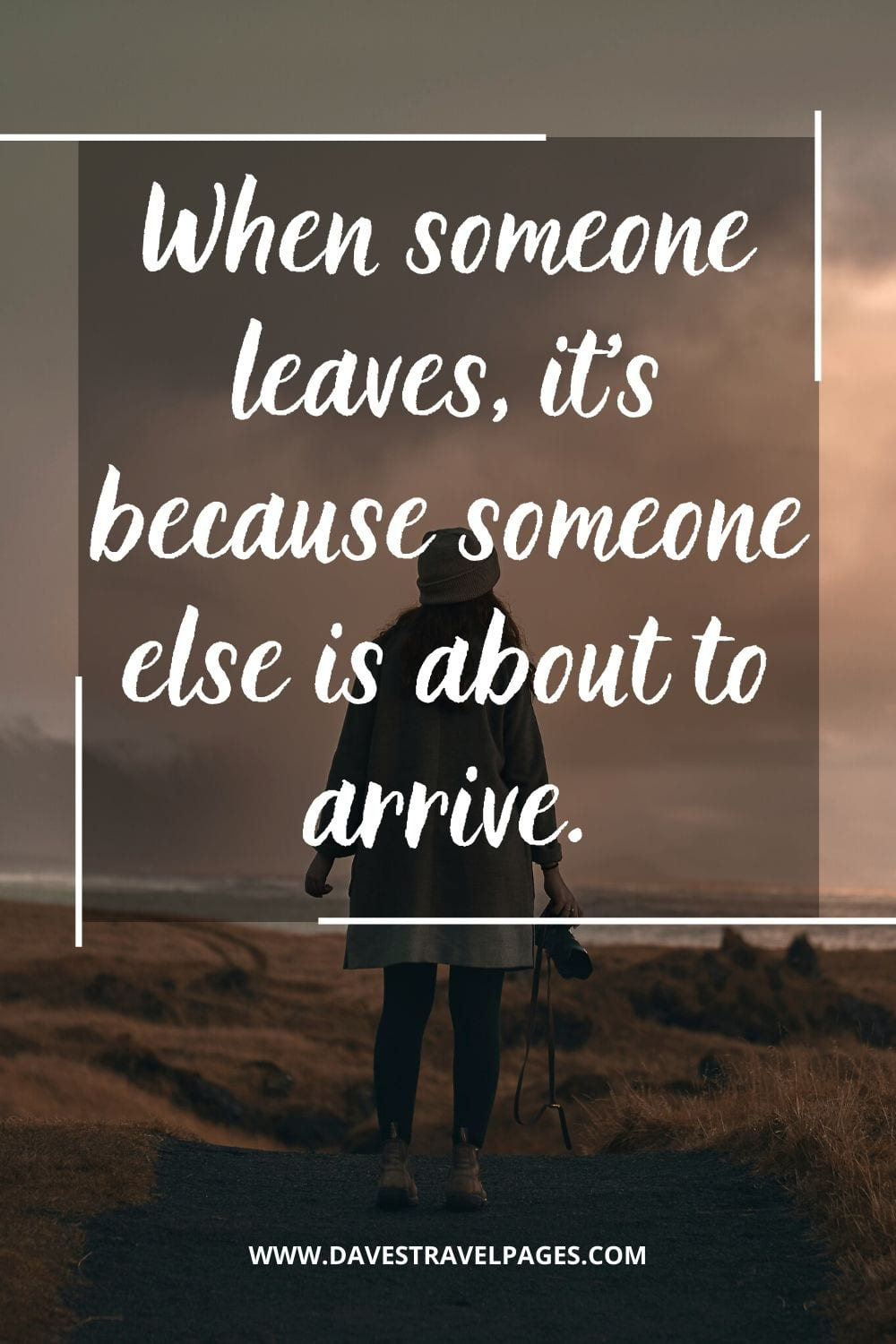 """When someone leaves, it's because someone else is about to arrive."" – Saying by Paulo Coelho"
