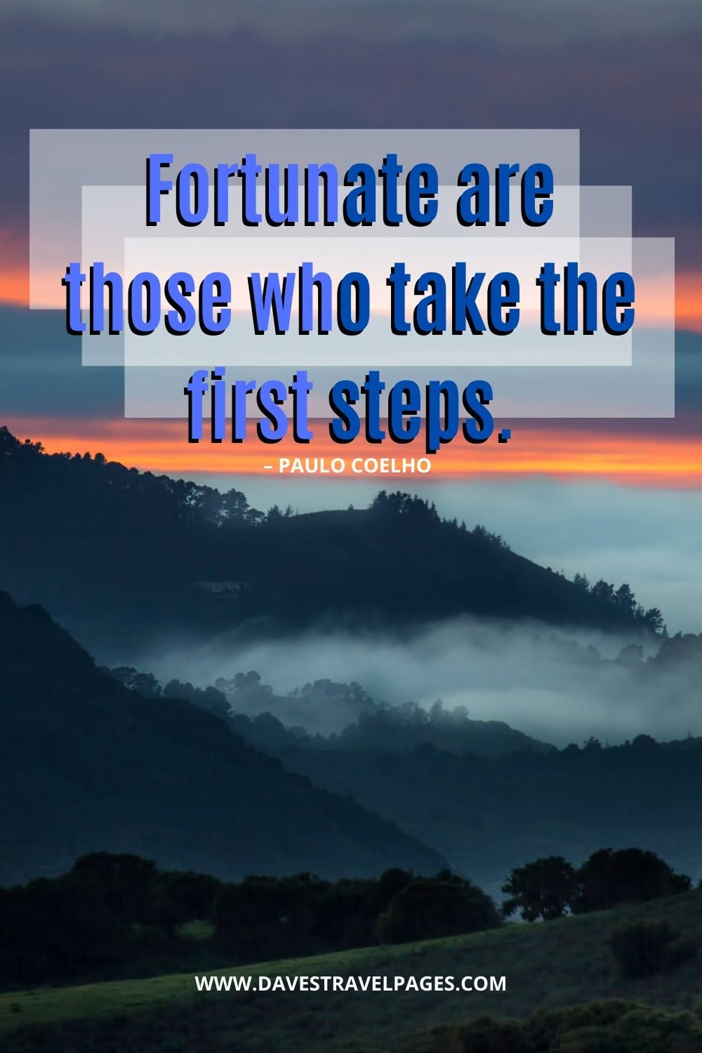 """Fortunate are those who take the first steps."" – Motivational Quote by Paulo Coelho"