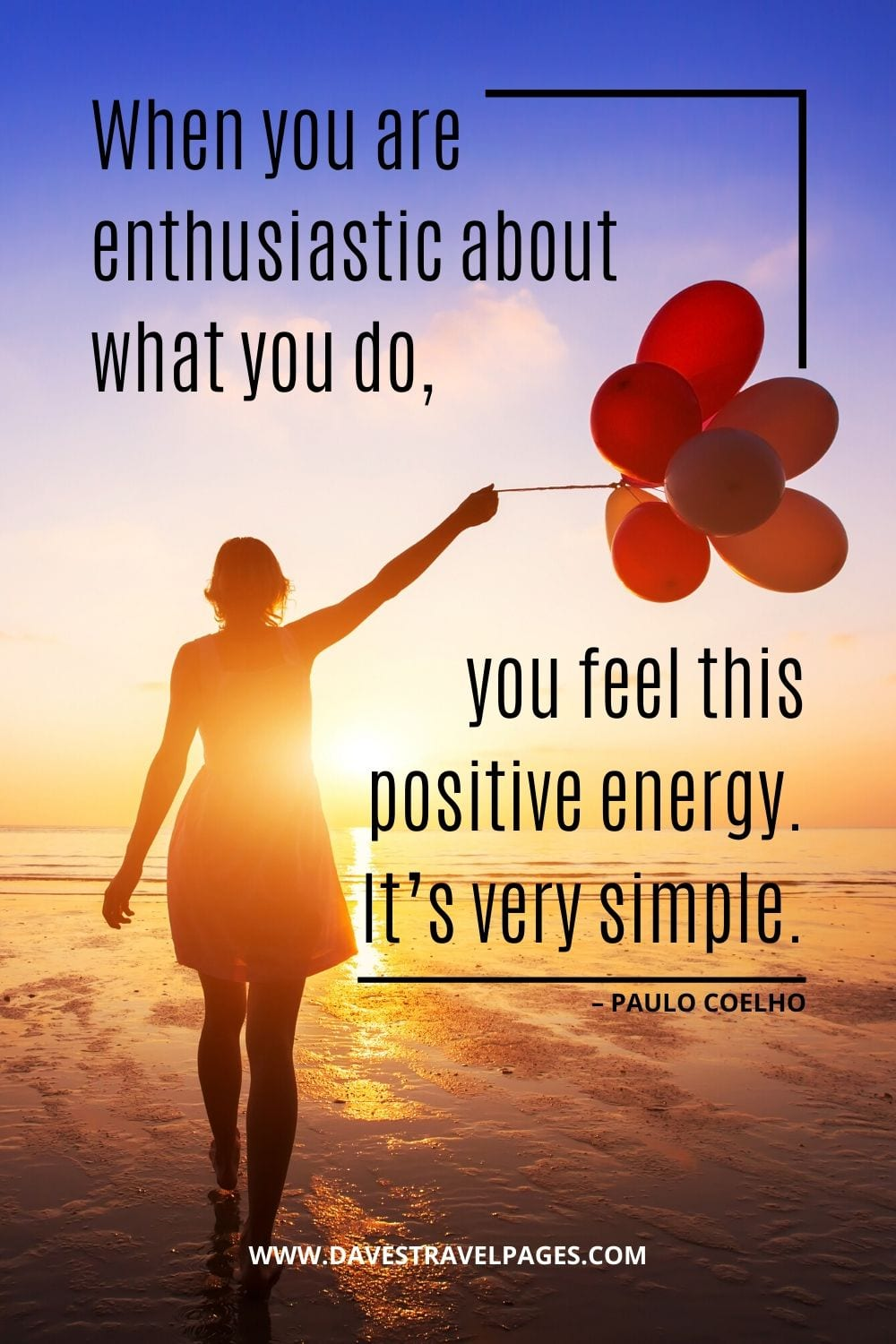 """When you are enthusiastic about what you do, you feel this positive energy. It's very simple."" – Paul Coelho quotes"