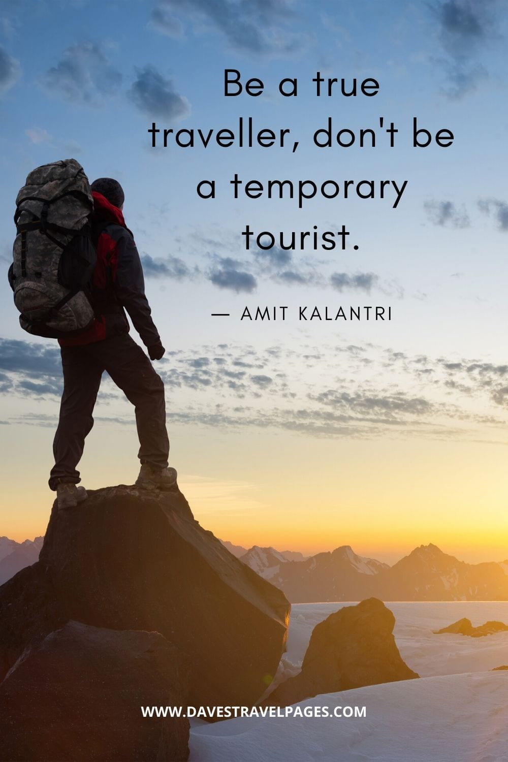 Travel Quotes - Be a true traveller, don't be a temporary tourist.