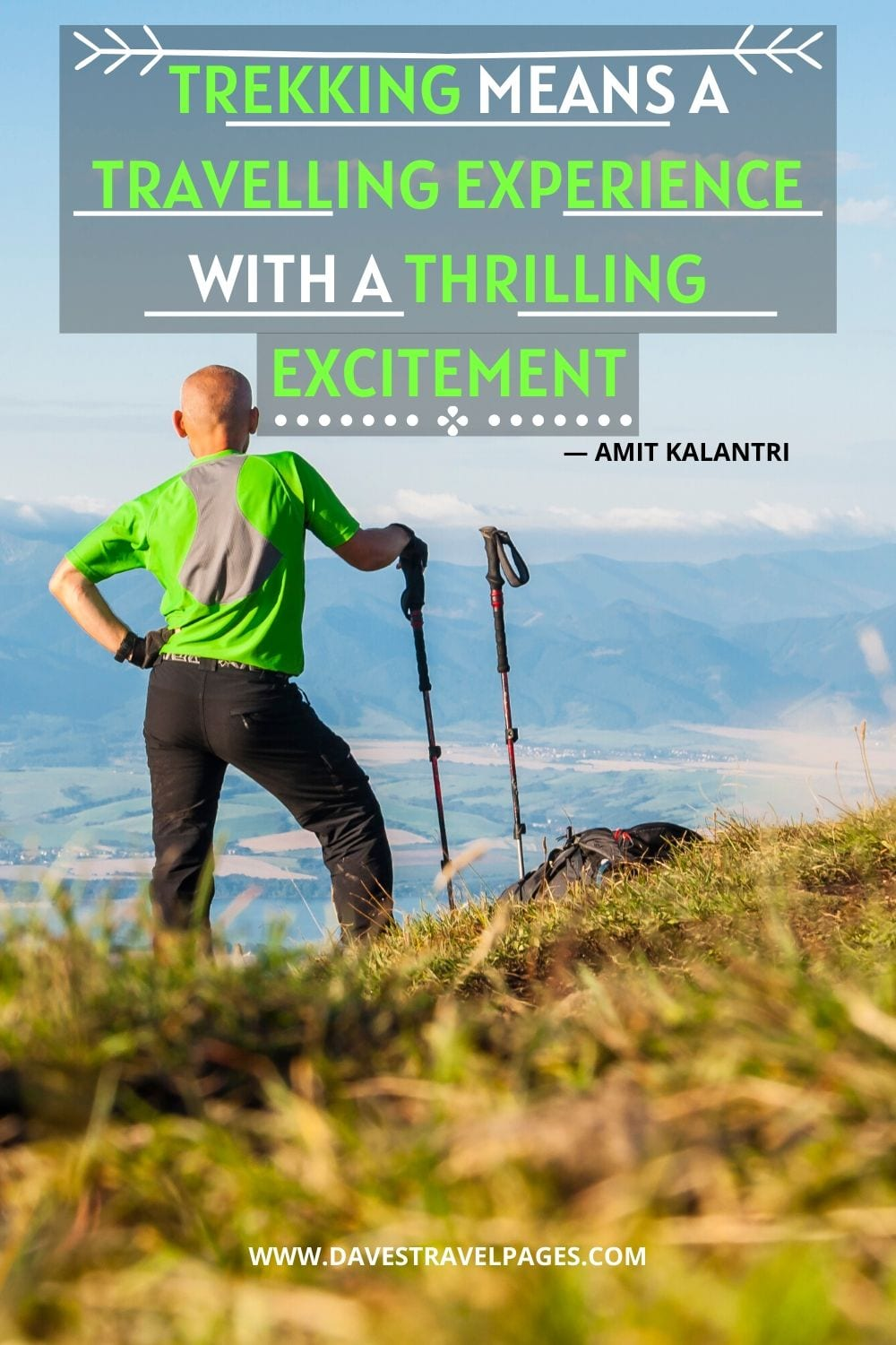 Trekking Quotes: Trekking means a travelling experience with a thrilling excitement