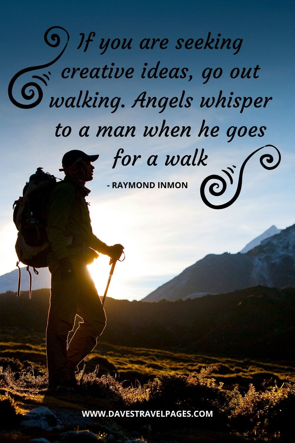 Walking quotes - If you are seeking creative ideas, go out walking. Angels whisper to a man when he goes for a walk - Raymond Inmon