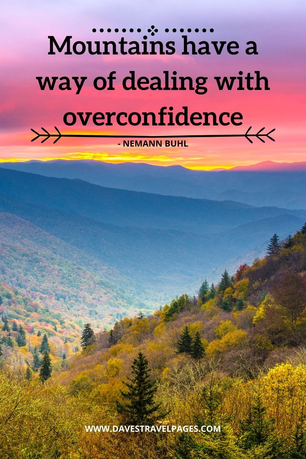 Mountain Trekking Quotes: Mountains have a way of dealing with overconfidence - Nemann Buhl