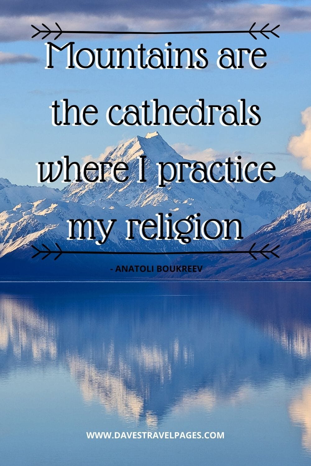 Mountains are the cathedrals where I practice my religion. - Anatoli Boukreev