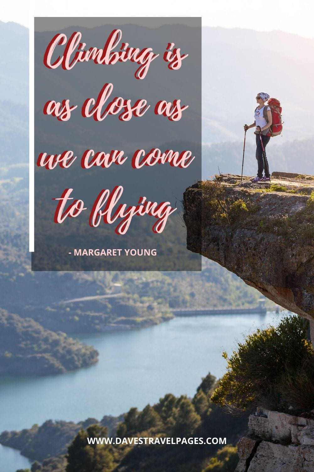 Climbing Quotes: Climbing is as close as we can come to flying - Margaret Young