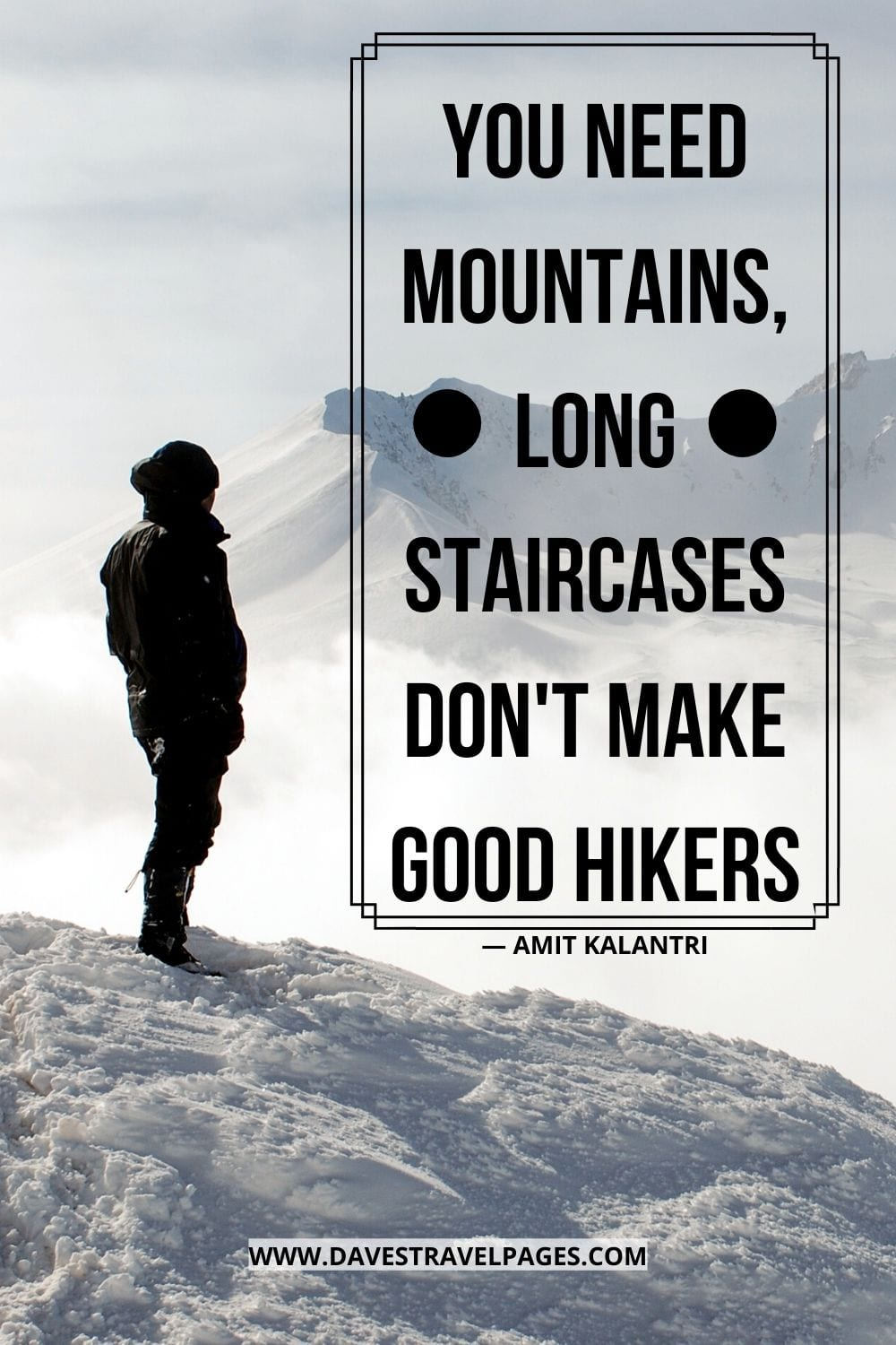 Trekking Quotes - You need mountains, long staircases don't make good hikers ― Amit Kalantri