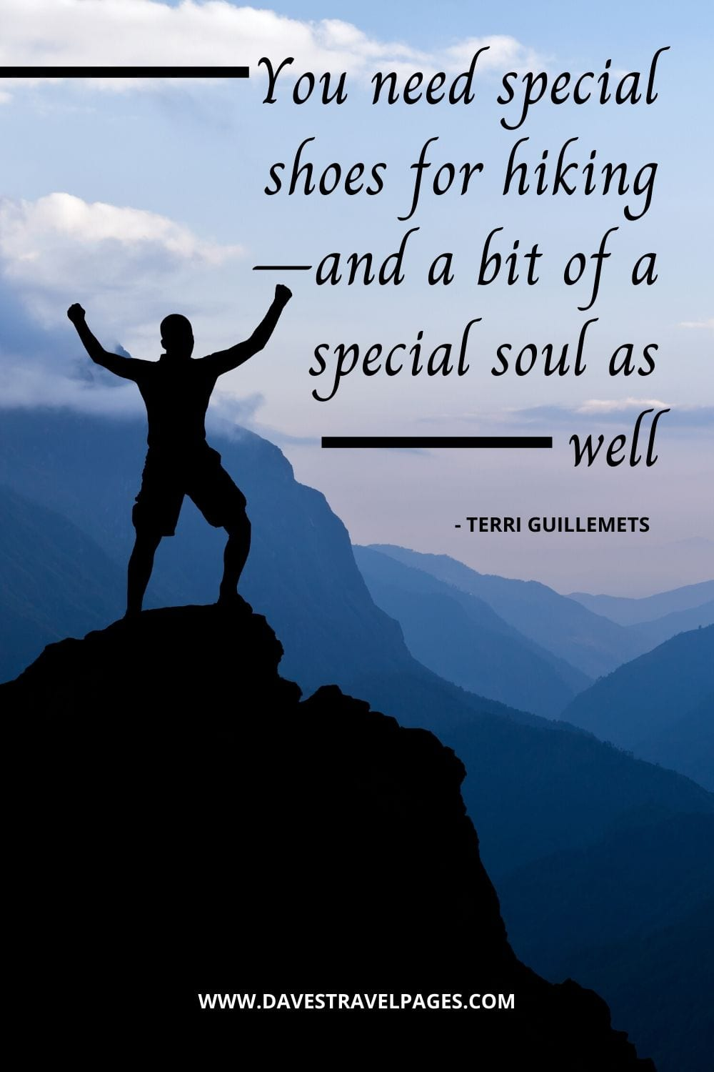 Inspiring quotes outdoor adventure: You need special shoes for hiking—and a bit of a special soul as well - Terri Guillemets