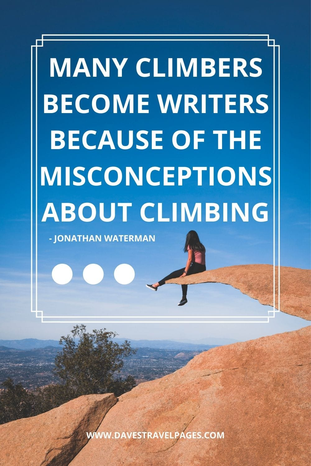 Many climbers become writers because of the misconceptions about climbing - Jonathan Waterman