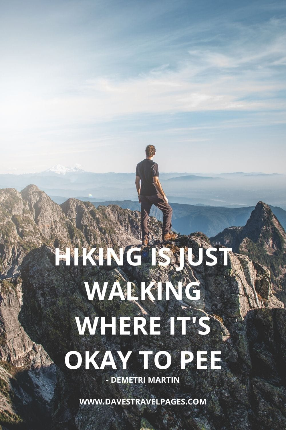 Funny hiking quotes: Hiking is just walking where it's okay to pee - Demetri Martin