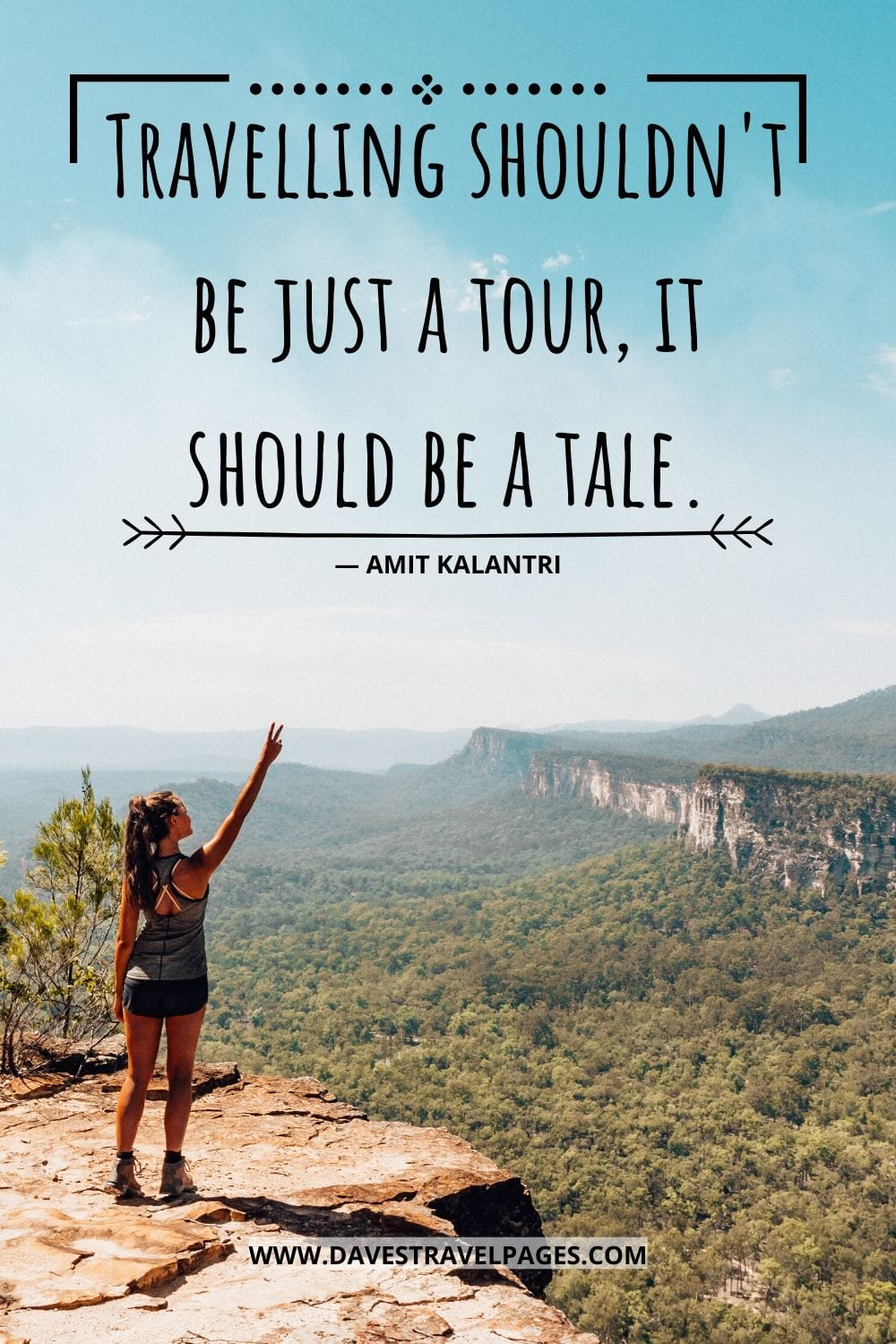 Quotes about travel: Travelling shouldn't be just a tour, it should be a tale. ― Amit Kalantri