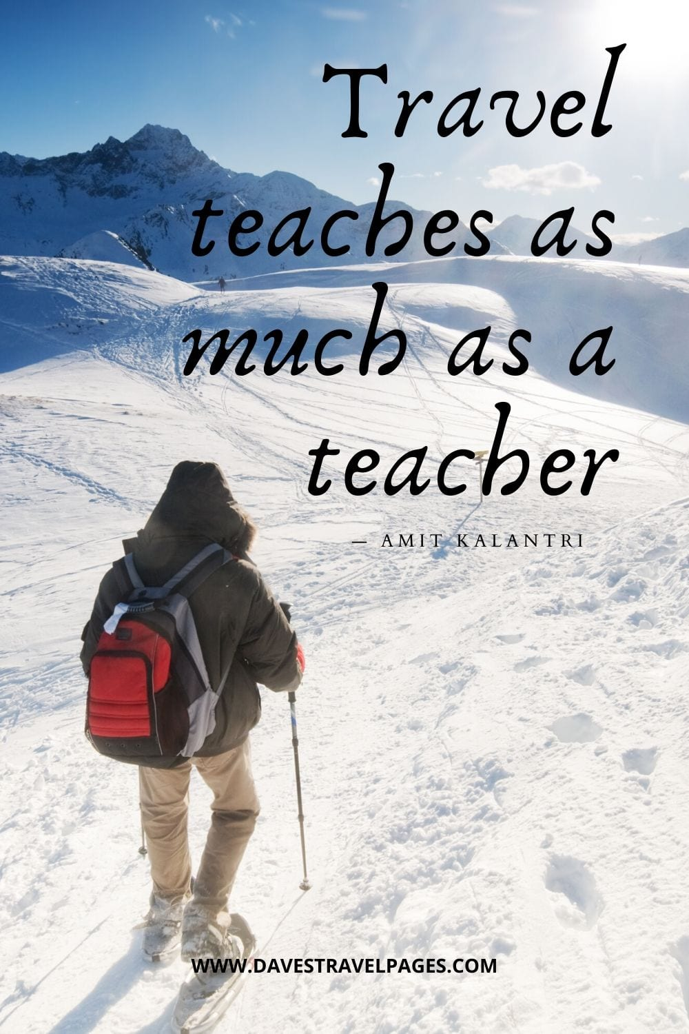 Quotes about traveling - Travel teaches as much as a teacher