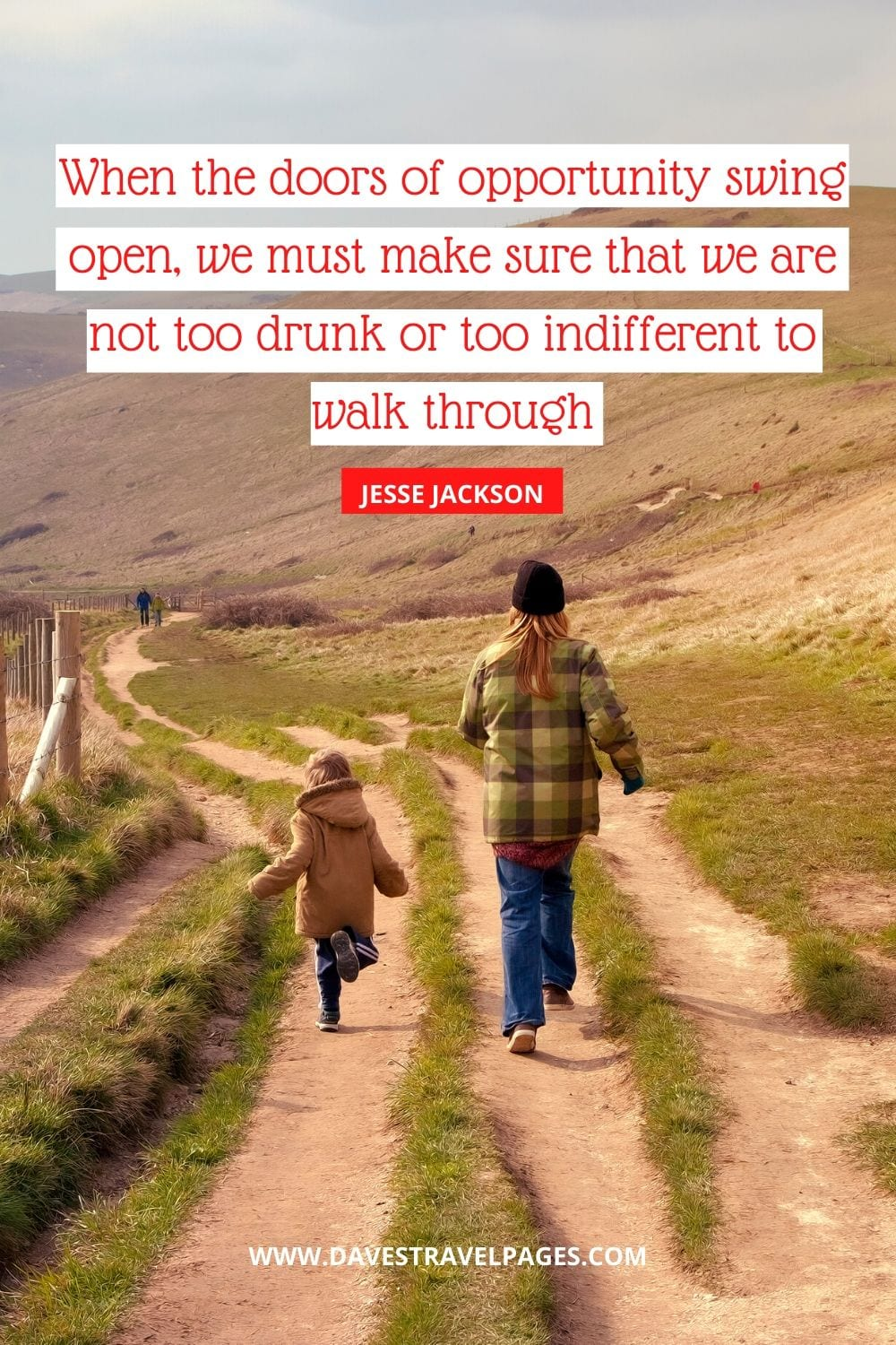 Motivational Quotes: When the doors of opportunity swing open, we must make sure that we are not too drunk or too indifferent to walk through - Jesse Jackson