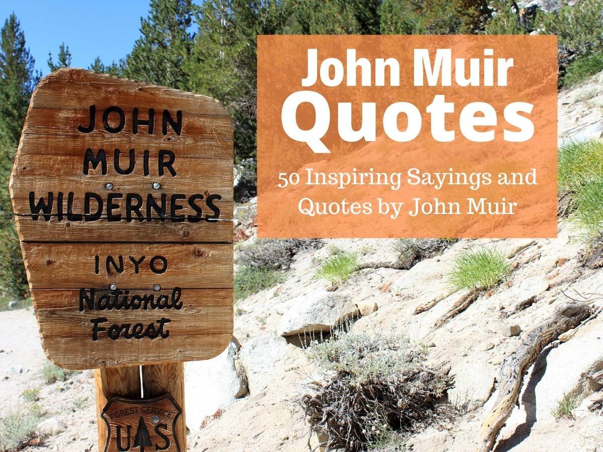 John Muir Quotes - 50 Inspiring Sayings and Quotes by John Muir