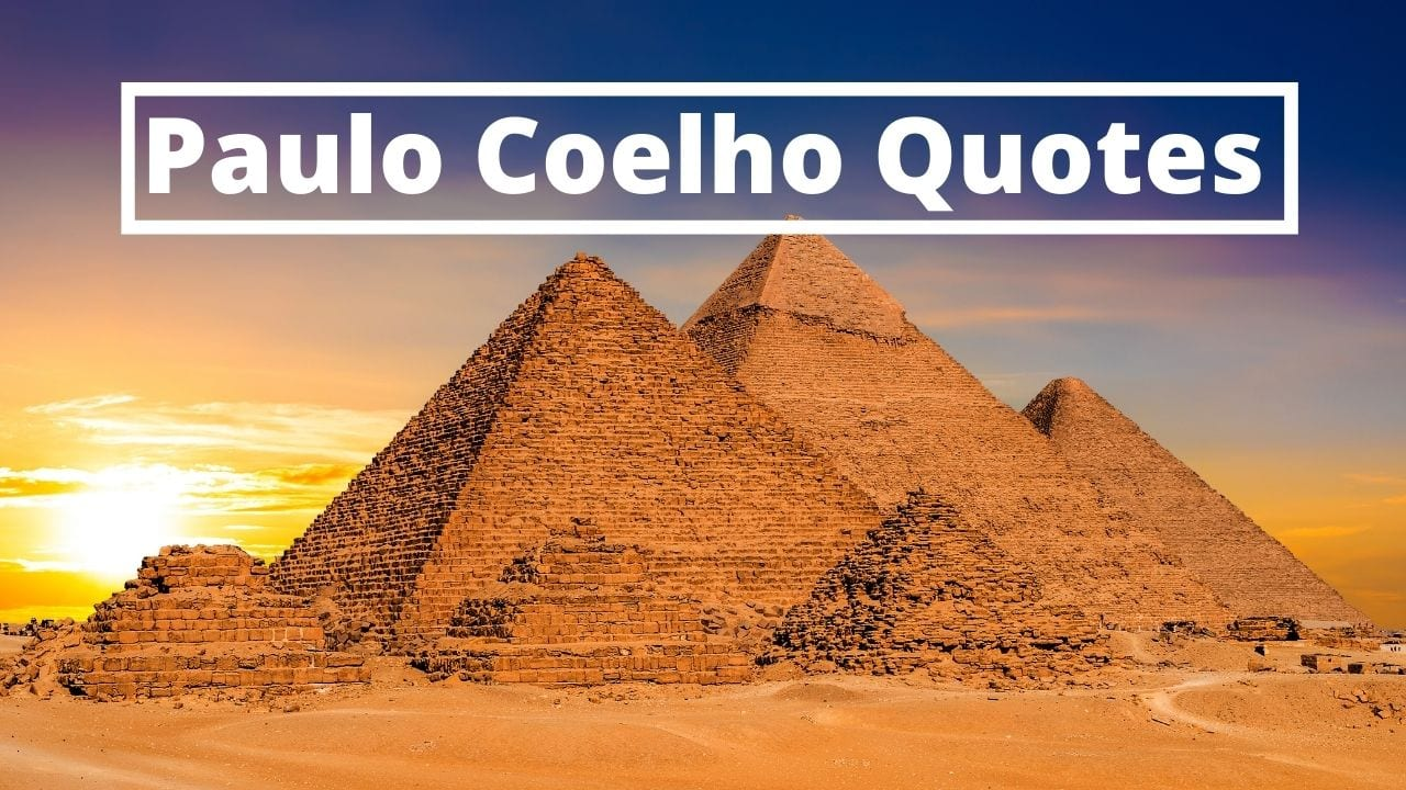 The best Paulo Coelho quotes selection for motivation and inspiration