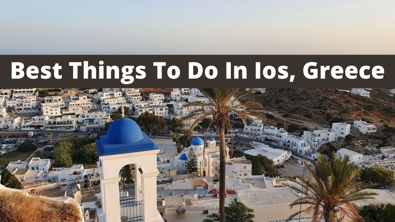 A travel guide to the top things to do in Ios island, Greece