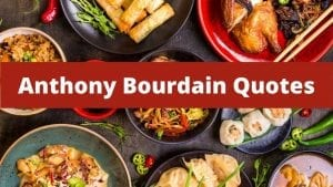 A collection of Anthony Bourdain Quotes