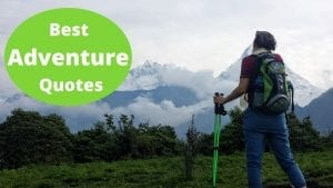 Best Adventure Quotes - The Ultimate Collection
