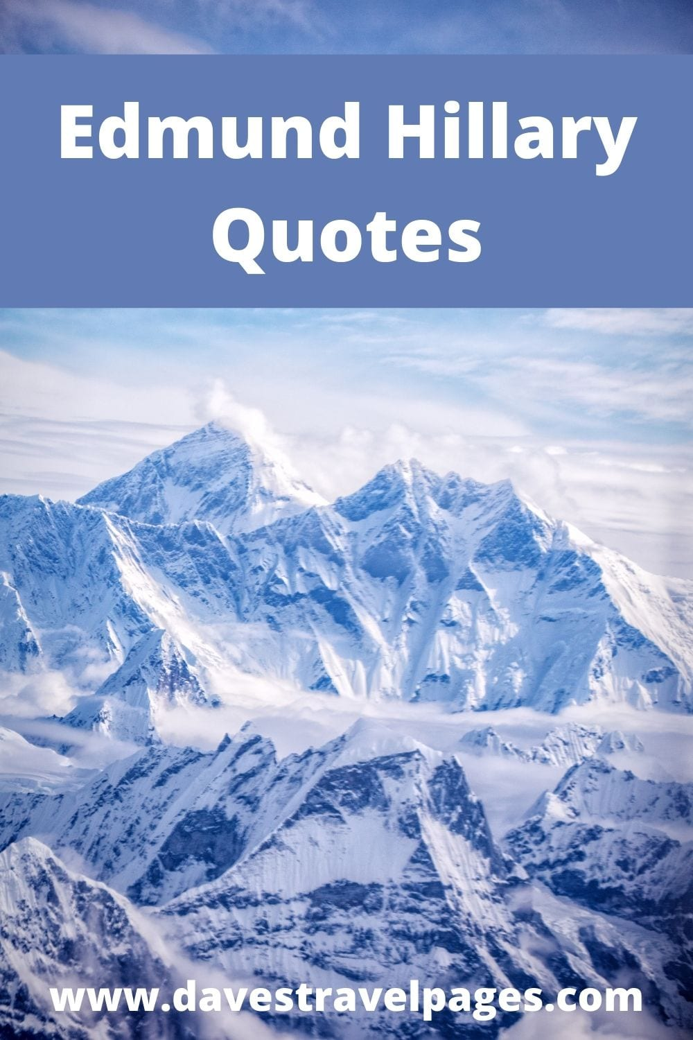 A collection of the best Edmund Hillary Quotes