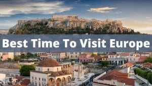 Best time to visit Europe for summer vacations, city breaks, outdoor activities and more