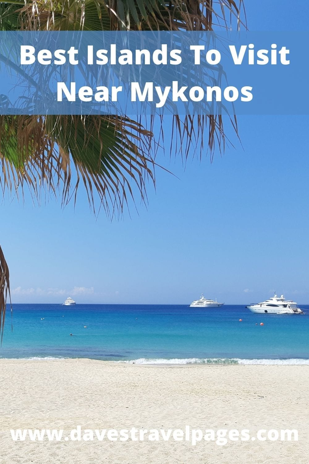 Best islands to visit near Mykonos in Greece