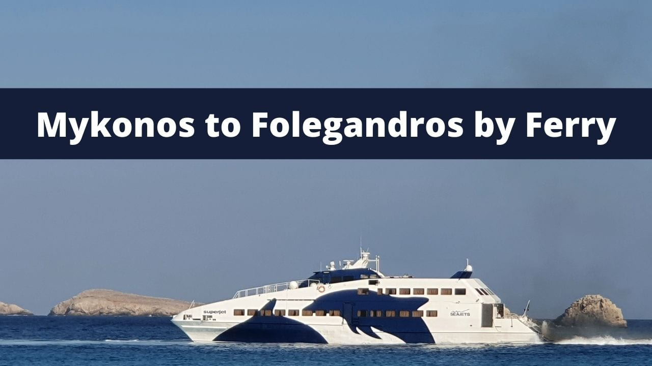 How to get from Mykonos to Folegandros by ferry