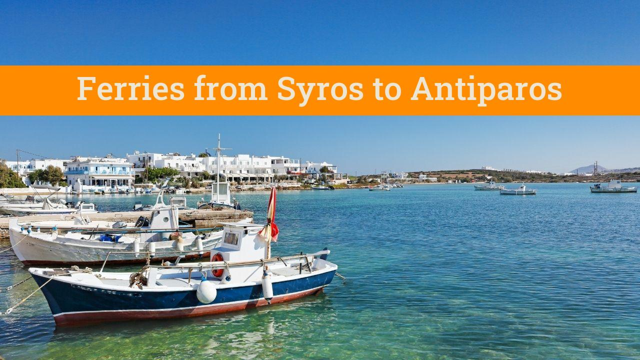 How to get from Syros to Antiparos island in Greece