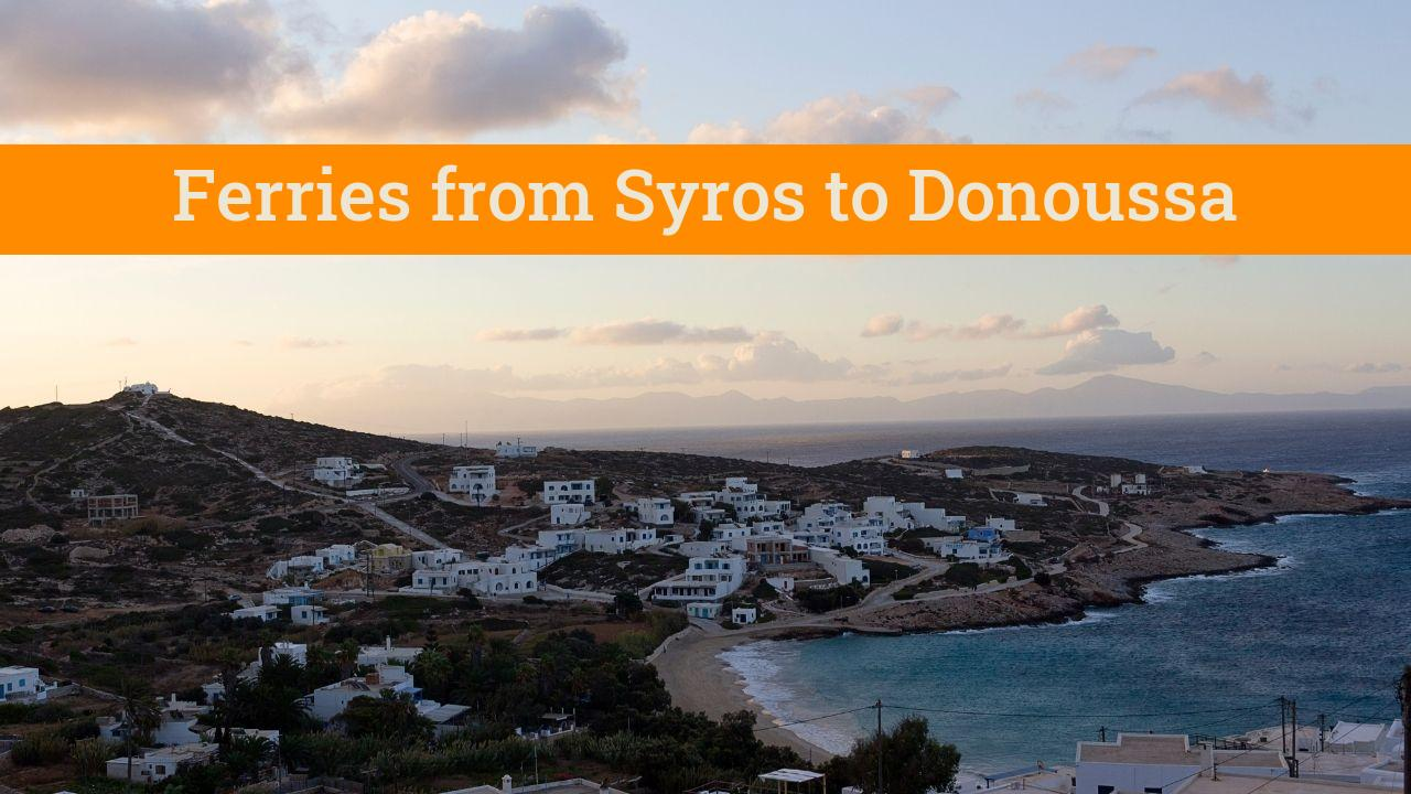 Syros to Donoussa Greek Ferries Guide