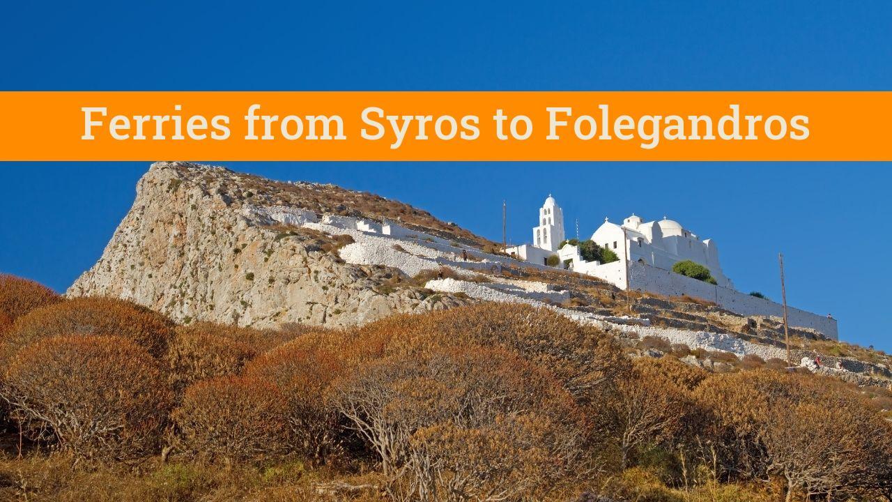 How to take the Syros to Folegandros ferry
