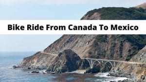 Bike touring from Canada to Mexico