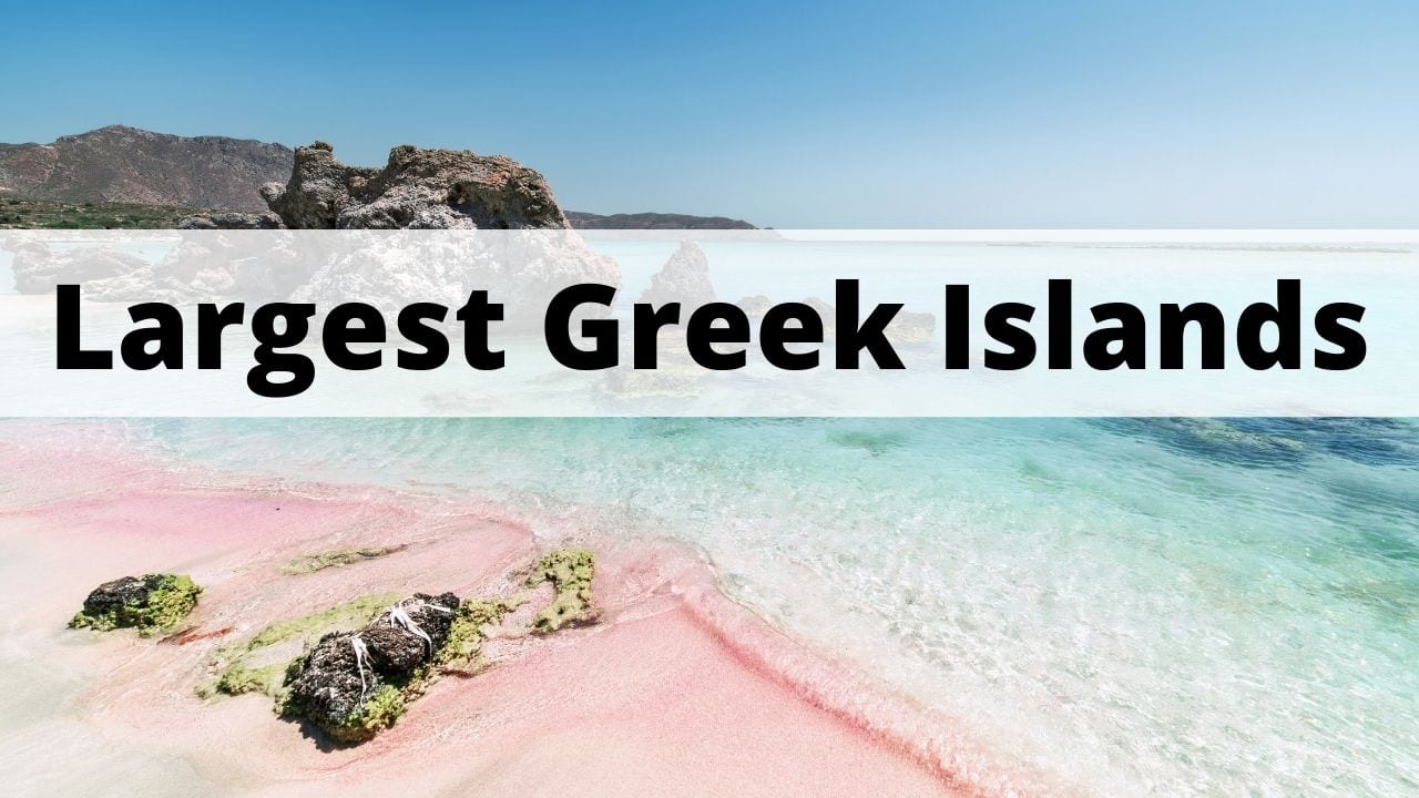 A list of the largest islands in Greece
