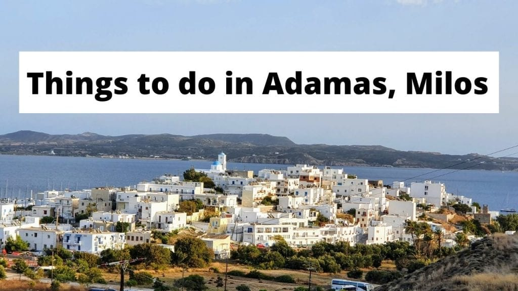 Top things to do in Adamas town, Milos