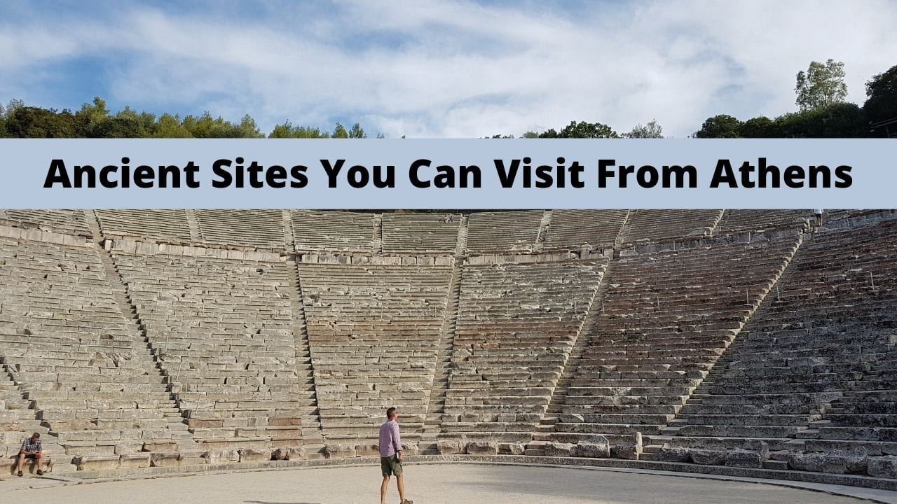 Ancient Sites you can visit from Athens in Greece