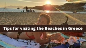 Tips for visiting the beaches in Greece