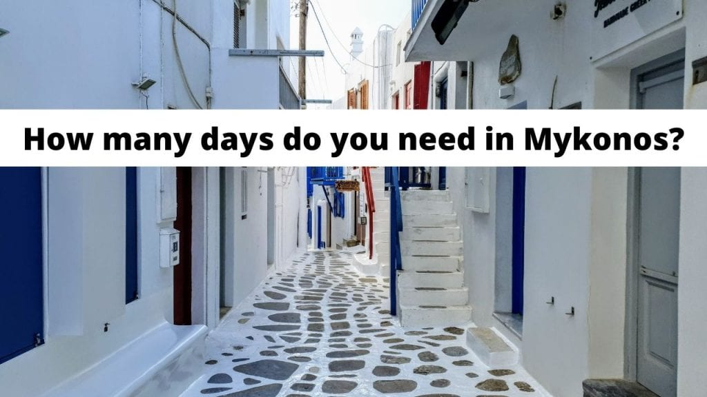 How many days do you think you need to spend in Mykonos, Greece?