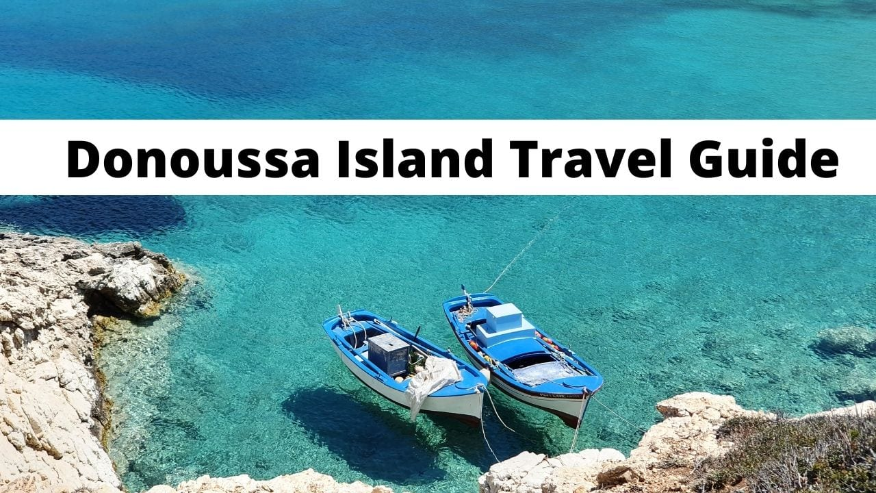A travel guide to the best things to do in Donoussa island in Greece