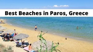 A guide to the top beaches in Paros island in Greece